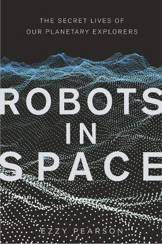 Robots in Space  - with SIGNED bookplate!