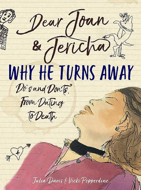 Dear Joan and Jericha: Why He Turns Away