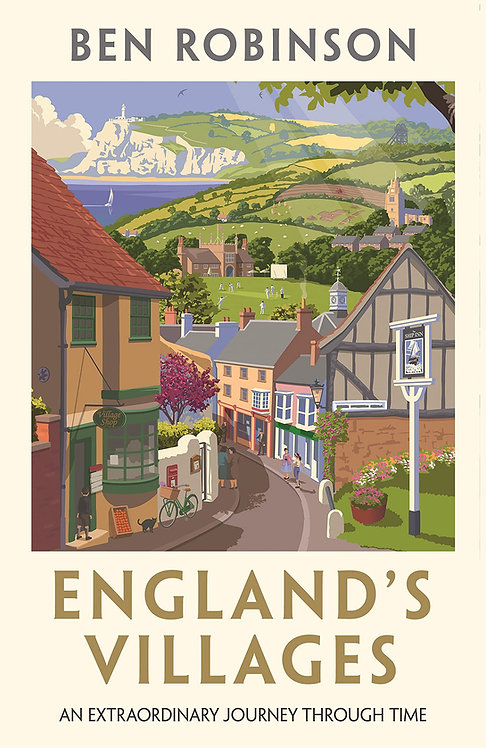 England's Villages: An Extraordinary Journey Through Time