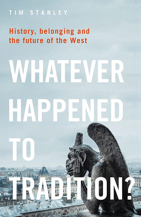 Whatever Happened to Tradition?: History, Belonging and the Future of the West