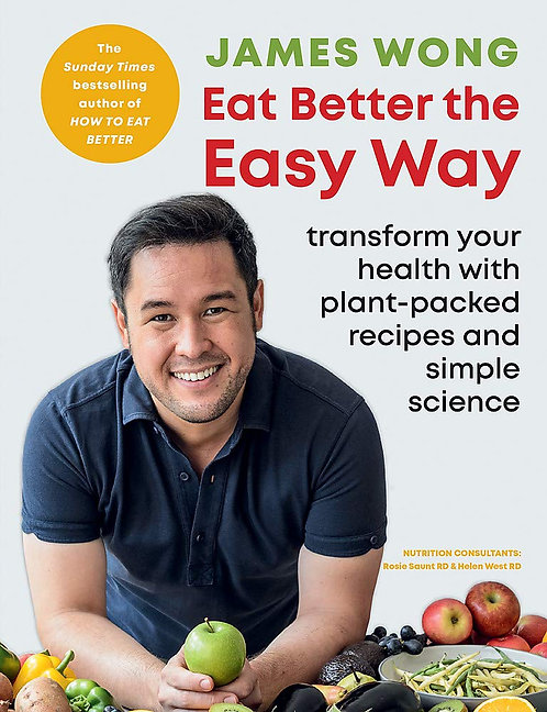 James Wong: Eat Better the Easy Way - SIGNED bookplate edition!