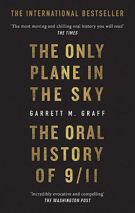 The Only Plane in the Sky: The Oral History of 9/11 (PB)