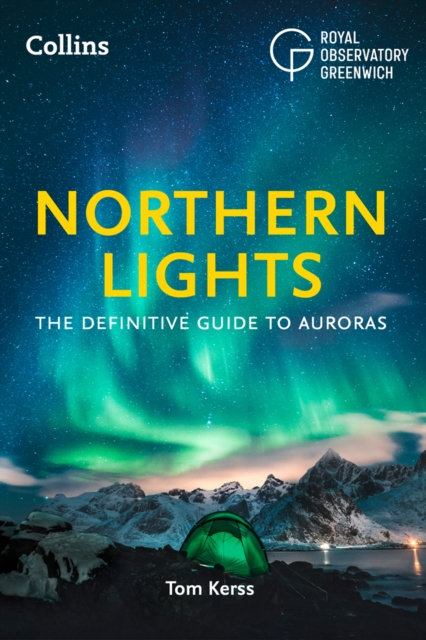 Northern Lights : The Definitive Guide to Auroras