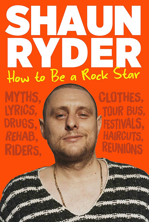 Shaun Ryder: How to Be a Rock Star - with SIGNED bookplates!