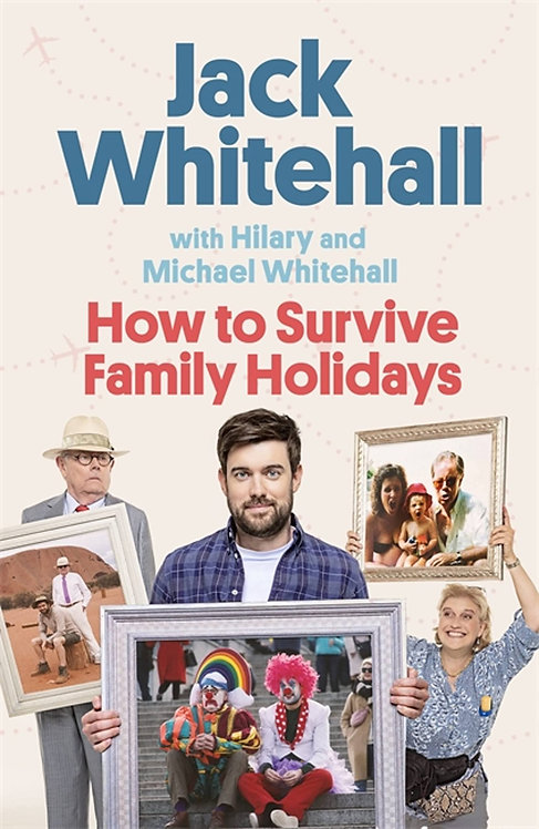 How to Survive Family Holidays - SIGNED by Jack, Hilary and Michael Whitehall