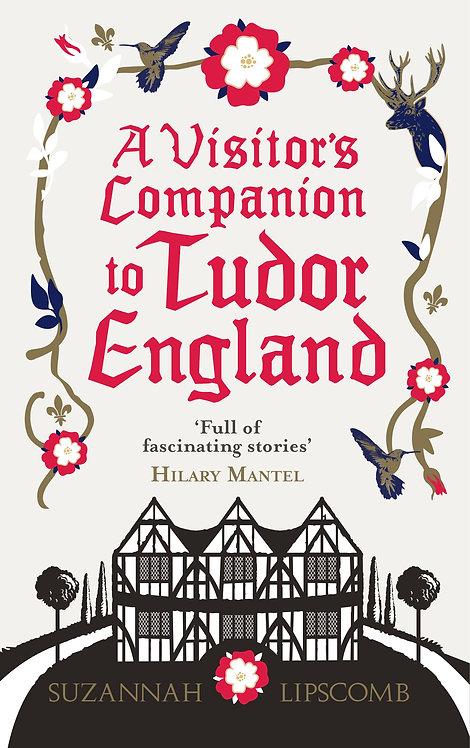 A Visitor's Companion to Tudor England - with signed bookplate