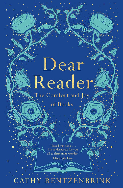 Dear Reader: The Comfort and Joy of Books (PB)