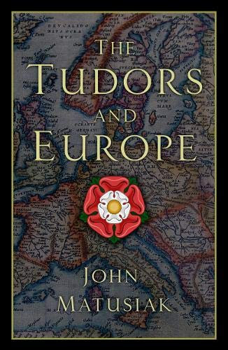 The Tudors and Europe (Hardback)