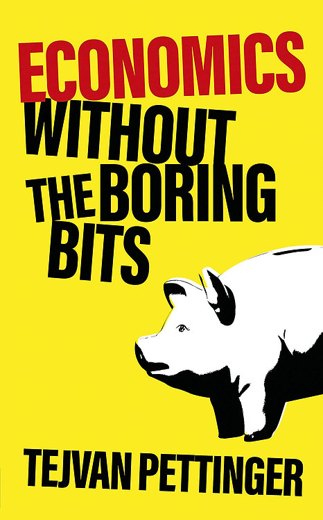 Economics Without the Boring Bits: An Enlightening Guide to the Dismal Science