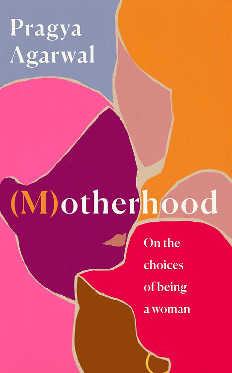 PRE-ORDER (M)otherhood: On the choices of being a woman - 3/5/21