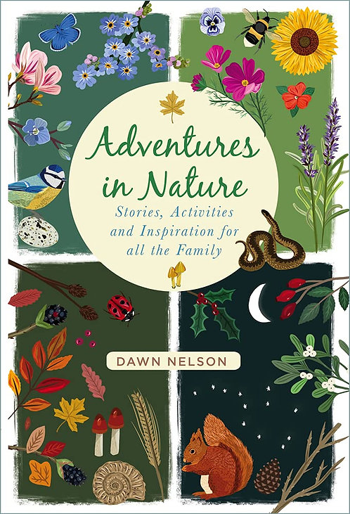 Adventures in Nature: Stories, Activities and Inspiration for all the Family