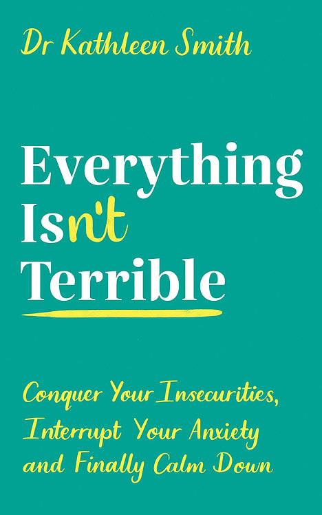 Everything Isn't Terrible: Conquer Your Insecurities