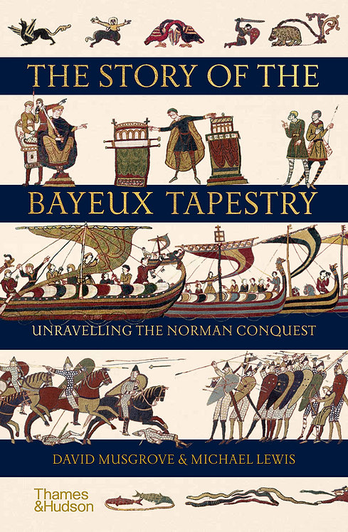 PRE-ORDER The Story of the Bayeux Tapestry - 1/4/21