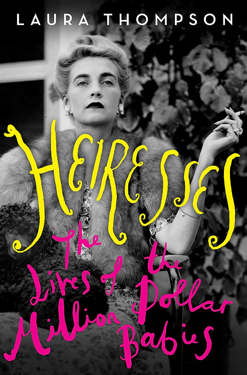 Heiresses: The Lives of the Million Dollar Babies