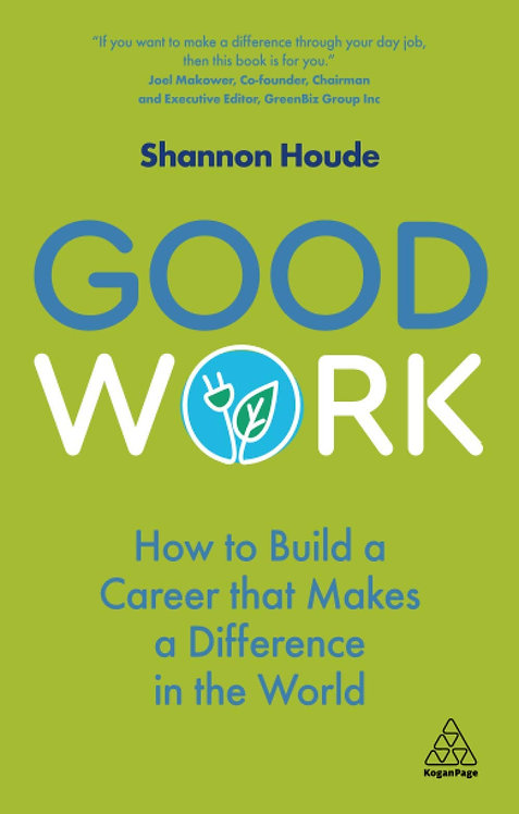 Good Work: How to Build a Career that Makes a Difference in the World
