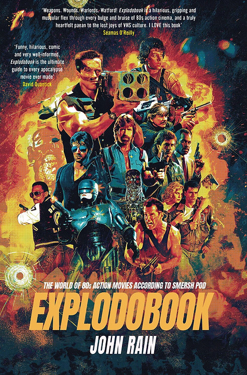 Explodobook: The World of 80s Action Movies According to Smersh Pod