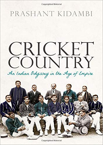 Cricket Country: An Indian Odyssey in the Age of Empire w/ SIGNED bookplates