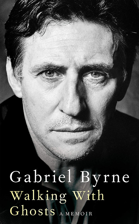 Gabriel Byrne: Walking With Ghosts SIGNED!