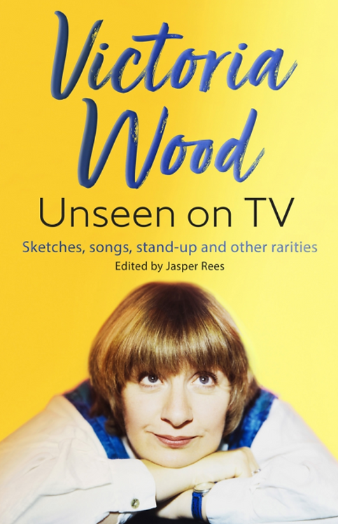 PRE-ORDER Victoria Wood Unseen on TV - with SIGNED bookplate from Jasper Rees*