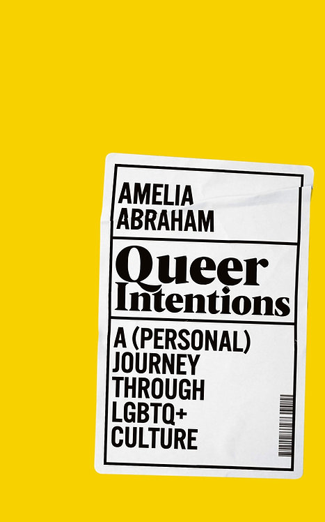 Queer Intentions: A (Personal) Journey Through LGBTQ + Culture