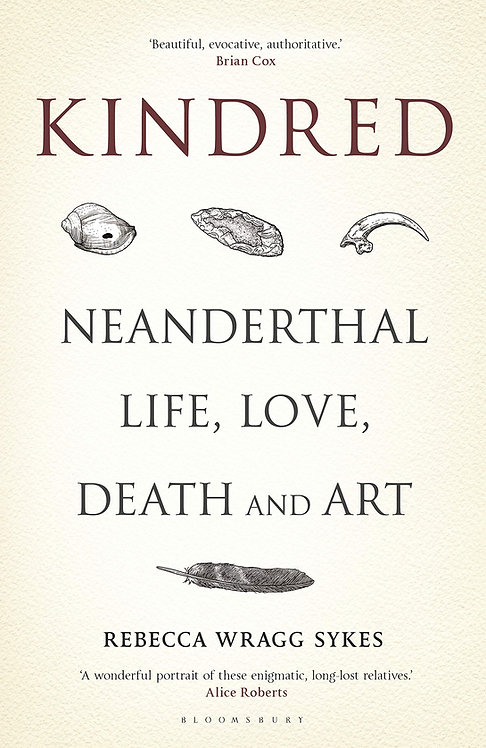 Kindred: Neanderthal Life, Love, Death and Art - With SIGNED bookplates!