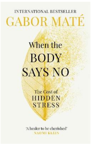 Cover of the book by Gabor Maté, When the body says no.