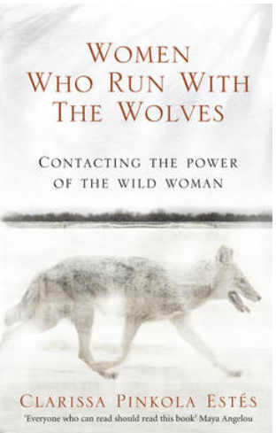 Cover of Clarissa Pinkola Estés's book, Woman who run with the wolves