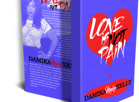 "Love is not pain by Damika ""meko"" kelly"
