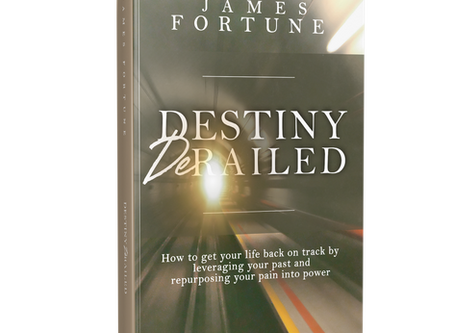 Destiny Derailed by James Fortune