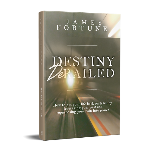 Destiny Derailed: How to Get your Life Back on Track by Leveraging your Past...