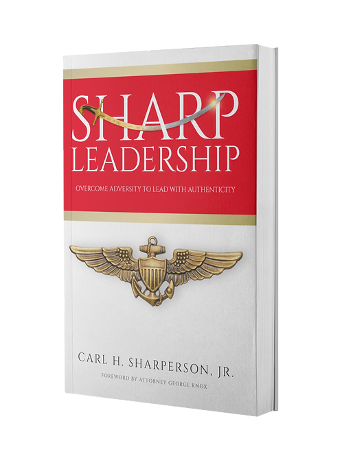 Sharp Leadership: Overcome Adversity to Lead with Authenticity