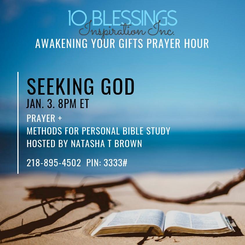 "Awakening Your Gifts Prayer Hour ""Seeking God"""