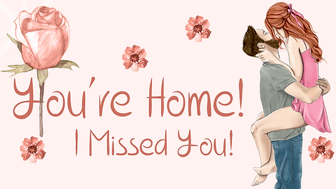You're Home, I Missed You