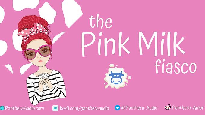 Pink Milk Fiasco