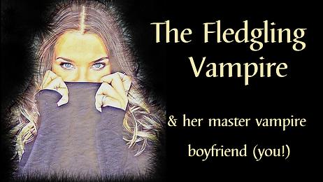 Your Fledgling Vampire