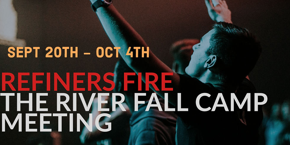 Refiner's Fire- Fall Camp Meeting