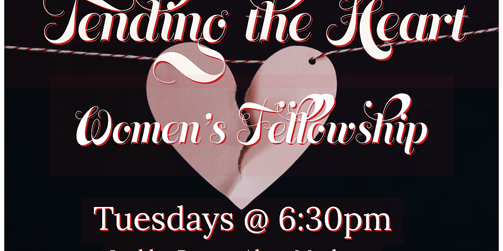Tending the Heart - Every Tuesday Night