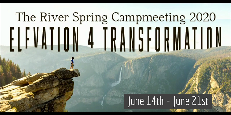 """Spring Camp Meeting 2020 - """"Elevation for Transformation"""""""