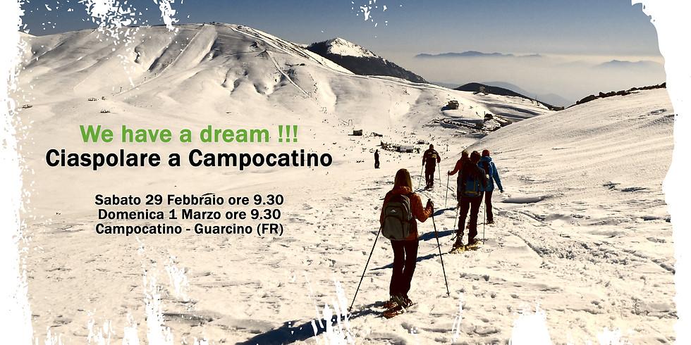 We have a dream !!! Ciaspolare a Campocatino
