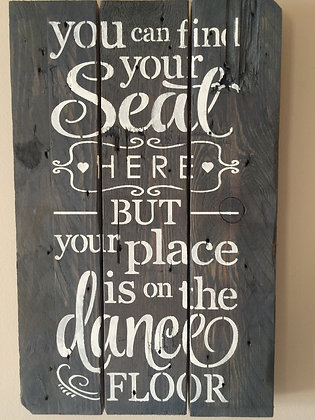 """Choose Your Seat..."" Reclaimed Wood Sign"