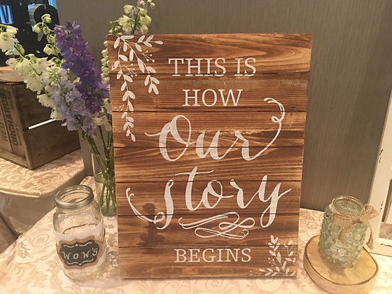 """This Is How Our Story Begins"" Sign"