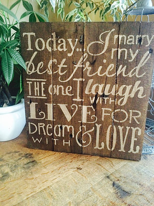 """Today I Marry..."" Reclaimed Wood Sign"