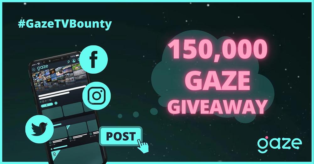 GazeTV first bounty program to give away 150,000 GAZE tokens.