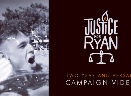 Watch our moving Campaign Video, commemorating the two-year anniversary of Ryan's death.