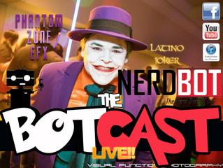 The BotCast Episode 26 - Latino Joker, Phantom Zone EFX, Prop Making