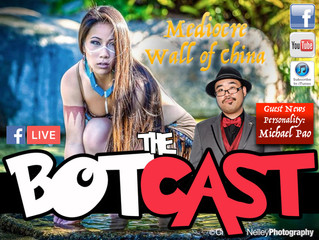 The BotCast Episode 28 - Mediocre Wall of China, Michael Pao