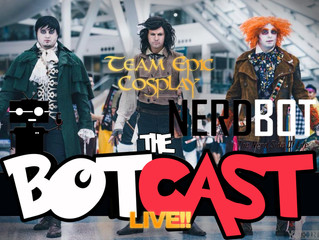The BotCast Episode 14 (Facebook Live) - Team Epic Cosplay, Prop Making, Cosplay