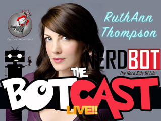 The BotCast Episode 21 - RuthAnn Thompson, GeekChic Promotions, Voice Over
