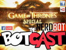 The BotCast Episode 30 - Game of Thrones Special, Rachel Rae, Andrew K. Currey