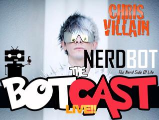 The BotCast Episode 15 (Facebook Live) - Chris Villain, Cosplay, YouTube